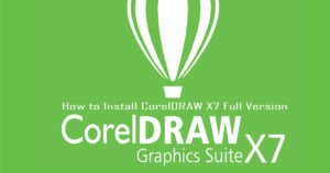 Download and Install CorelDRAW X7 Full Version